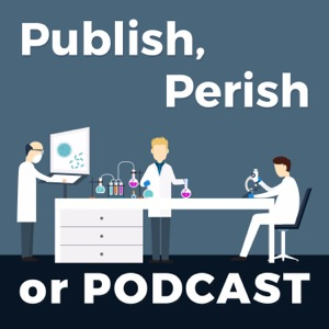 Publish, Perish or Podcast