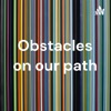 Obstacles on our path artwork