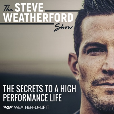 The Steve Weatherford Show | The Secrets To A High Performance Life:Steve Weatherford
