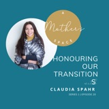 Honouring our transitions with Claudia Spahr