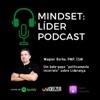 Mindset: Líder Podcast