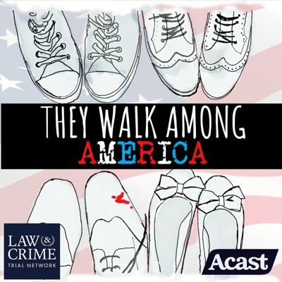 They Walk Among America - US True Crime:They Walk Among Us / Law&Crime