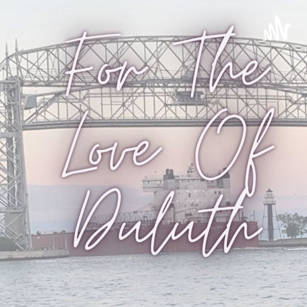 For The Love Of Duluth Artwork