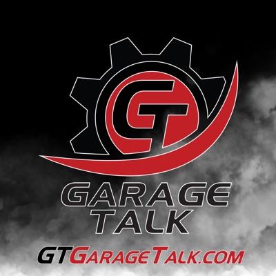 GT: Garage Talk