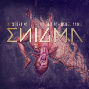 Enigma - The Story Of The Fall Of A Rebel Angel