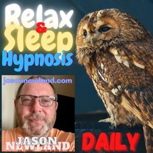 Relax & Sleep Hypnosis Daily - Jason Newland