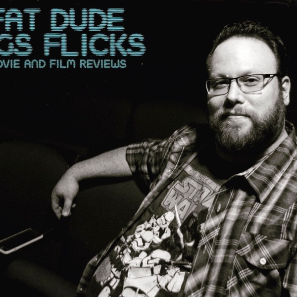 Fat Dude Digs Flicks 2.0