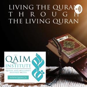 Living The Quran Through The Living Quran