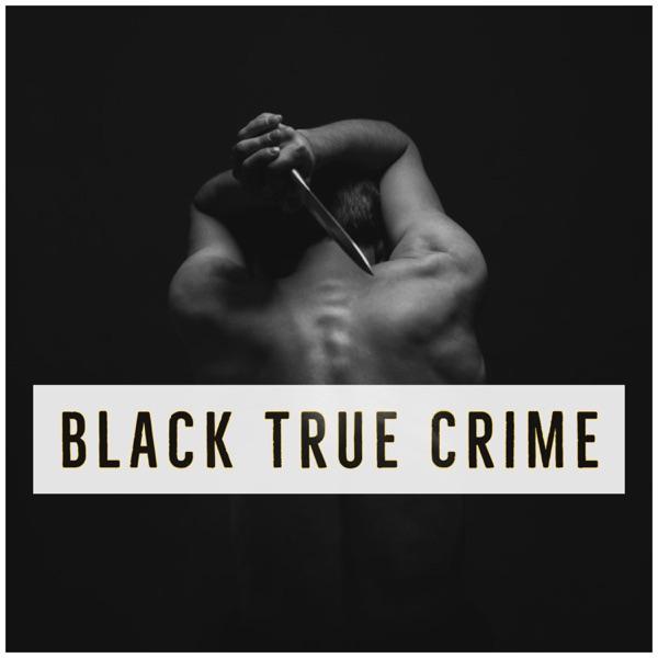 Black True Crime podcast Artwork