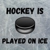 Hockey Is Played On Ice artwork