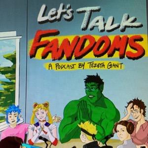 Let's Talk Fandoms