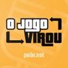 O Jogo Virou Podcast artwork