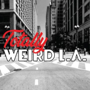 Totally Weird Los Angeles