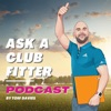 Ask a Club Fitter Podcast | Presented by Tom Davies artwork