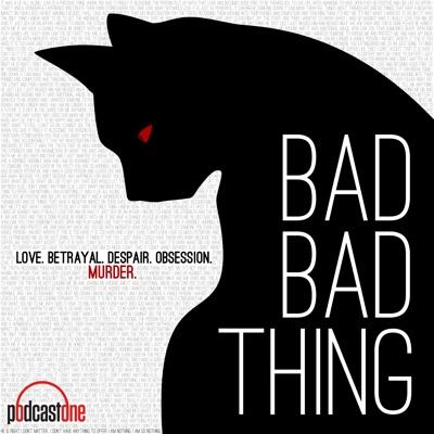 Bad Bad Thing:PodcastOne