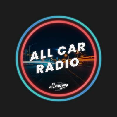 All Car Radio the All Car Leasing Podcast