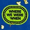 Where We Were When artwork