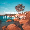 Perseverance with an anxiety disorder. artwork