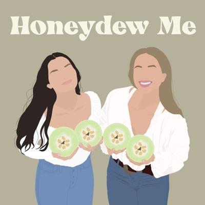 Honeydew Me:Emma Norman & Cass Anderson