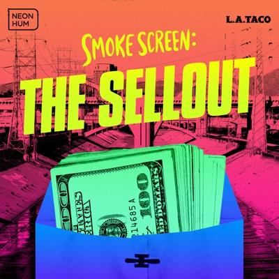 Smoke Screen: The Sellout:Neon Hum Media