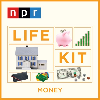 Life Kit: Money:NPR