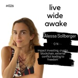 26. Alessa Sollberger: on impact investing, blockchain mavericks & external conflict leading to freedom