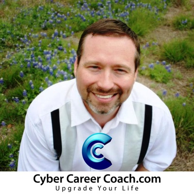 The Cyber Career Coach Podcast: Advice | Strategy | Business | Lifestyle | Attitude
