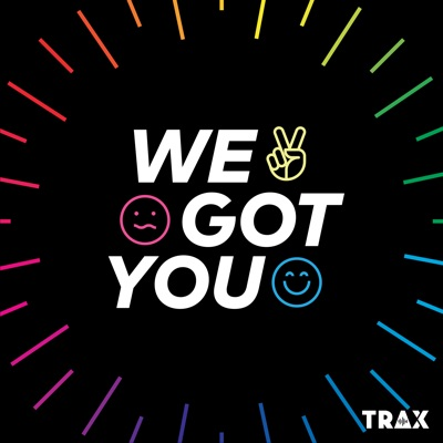 We Got You:Sonic Union and TRAX from PRX