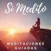 Meditación Guiada | Meditaciones Guiadas | Sí Medito