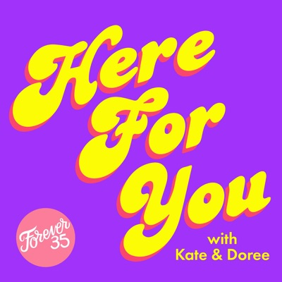 Here For You:Forever35