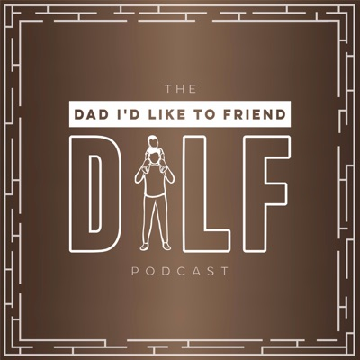 Dad I'd Like To Friend (The DILF Podcast):Kevin Seldon