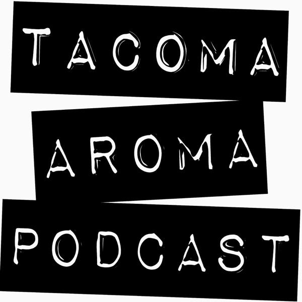 Tacoma Aroma Podcast