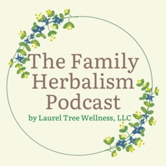 The Family Herbalism Podcast