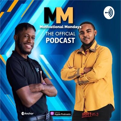 The Motivational Mondays Podcast:Motivational Monday