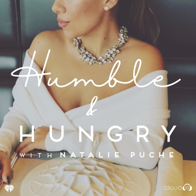 Humble and Hungry with Natalie Puche:Natalie Puche