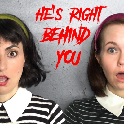 He's Right Behind You:Avital Ash and Jessica Richards