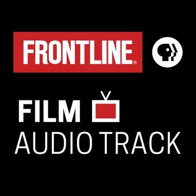 FRONTLINE: Film Audio Track | PBS:FRONTLINE