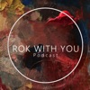 Rok With You