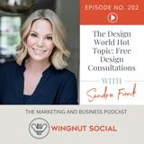 The Design World Hot Topic: Free Design Consultations [Sandra Funk Replay] - Episode 202