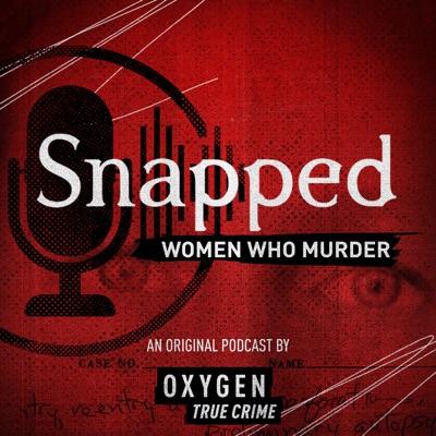 Snapped: Women Who Murder:Oxygen