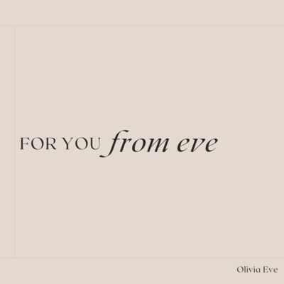 For You From Eve:Olivia Shabo