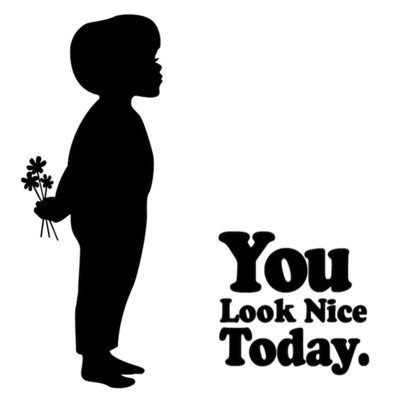 You Look Nice Today