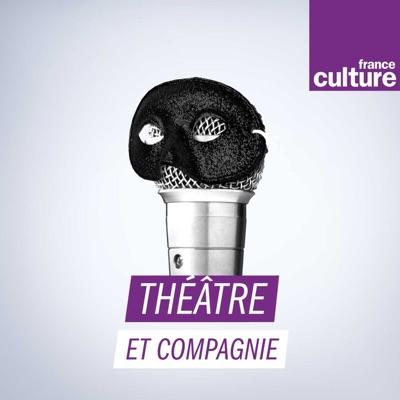 Avignon, les fictions - Théâtre et compagnie:France Culture