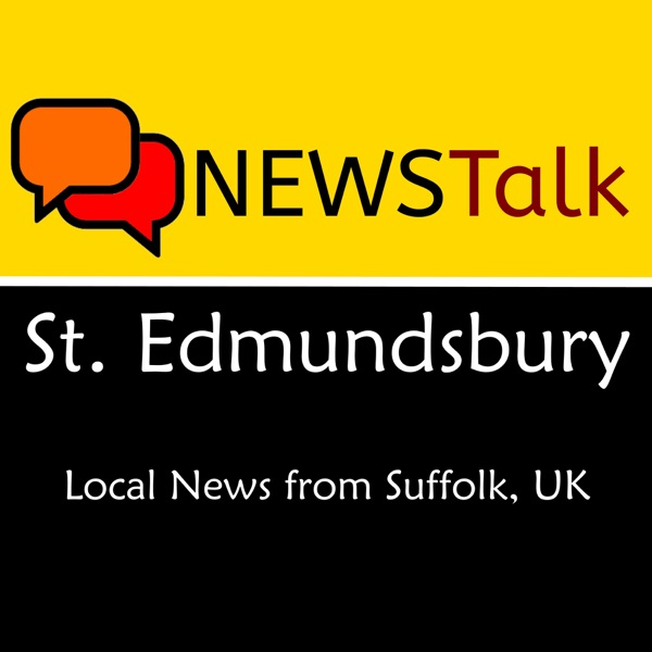 St Edmundsbury NewsTalk Podcast Artwork