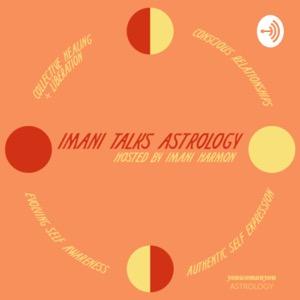 Imani Talks Astrology