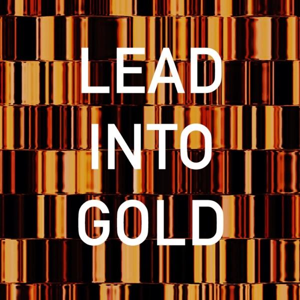 Lead Into Gold Artwork