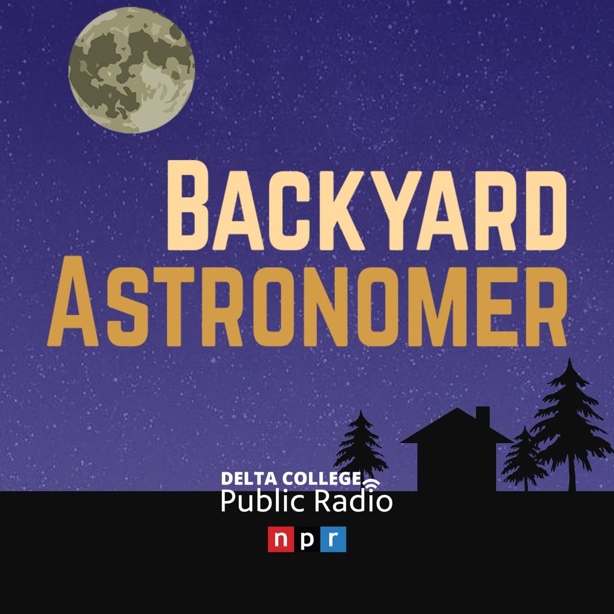 Backyard Astronomer - Delta College Public Radio