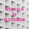 WE WALK IN BLESSINGS artwork