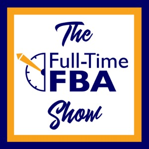 The Full-Time FBA Show - Amazon Reseller Strategies & Stories