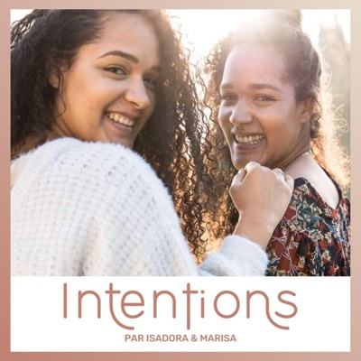 INTENTIONS:Isadora et Marisa